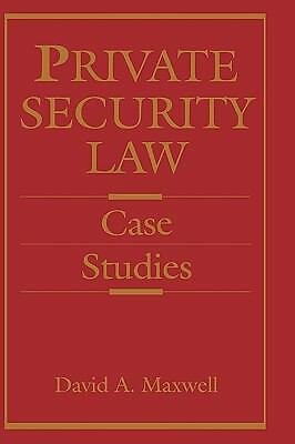 Private Security Law: Case Studies by Maxwell, David