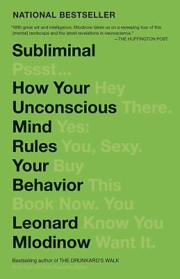 Subliminal: How Your Unconscious Mind Rules Your Behavior by Mlodinow, Leonard