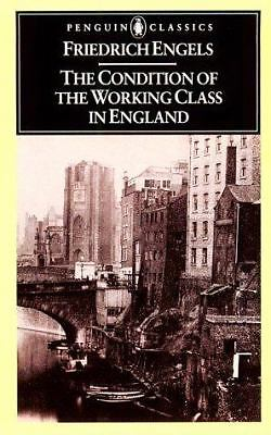 The Condition of the Working Class in England (Penguin Classics) by Engels, Fri
