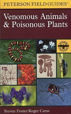 A Field Guide to Venomous Animals and Poisonous Plants: North America North of