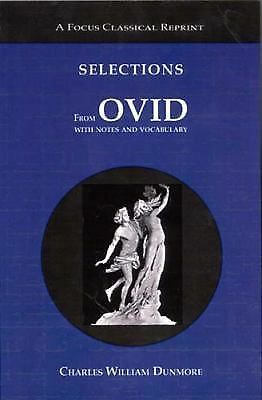 Selections from Ovid: with Notes and Vocabulary (Focus Classical Library) by Ov