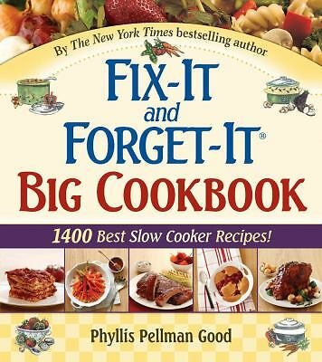 Fix-It And Forget-It Big Cookbook: 1400 Best Slow Cooker Recipes by Good, Phyll