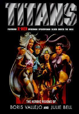Titans: The Heroic Visions of Boris Vallejo and Julie Bell by Vallejo, Boris, B