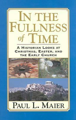 In the Fullness of Time: A Historian Looks at Christmas, Easter, and the Early C