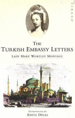 Turkish Embassy Letters by Montagu, Lady Mary Wortley