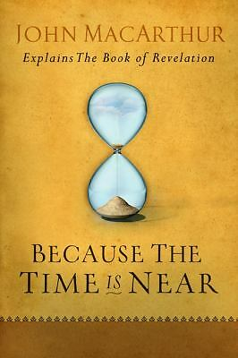 Because the Time is Near, John MacArthur, Good Book