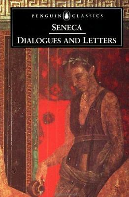 Dialogues and Letters (Penguin Classics) by Seneca