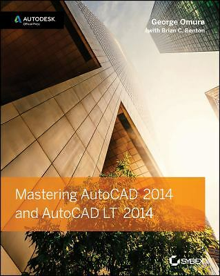 Mastering AutoCAD 2014 and AutoCAD LT 2014: Autodesk Official Press by Omura, G