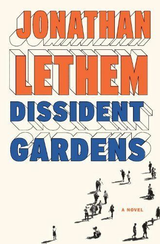 Dissident Gardens: A Novel by Lethem, Jonathan