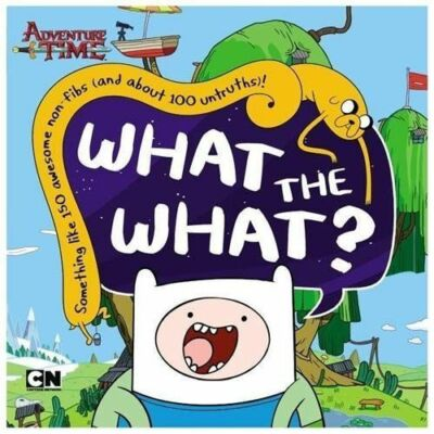 What the What? (Adventure Time) by PSS Juvenile
