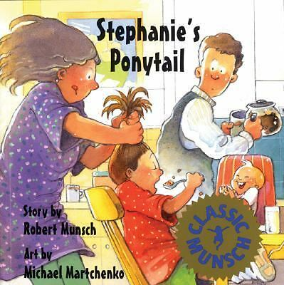 Stephanie's Ponytail (Classic Munsch) by Robert N. Munsch