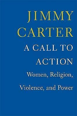 A Call to Action: Women, Religion, Violence, and Power by Carter, Jimmy