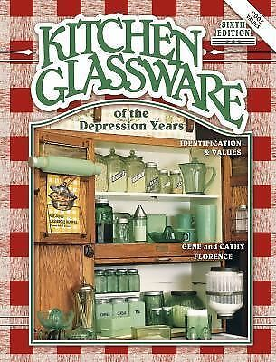 Kitchen Glassware of the Depression Years: Identification & Values, Florence, Ge