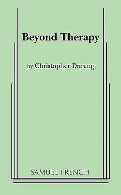 Beyond Therapy by Durang, Christopher