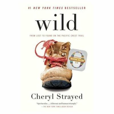 Wild: From Lost to Found on the Pacific Crest Trail (Vintage), Strayed, Cheryl,