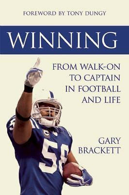 Winning: From Walk-On to Captain, in Football and Life, Brackett, Gary, Good Boo
