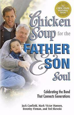 Chicken Soup for the Father and Son Soul: Celebrating the Bond That Connects Gen