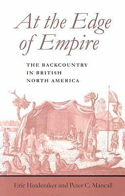 At the Edge of Empire: The Backcountry in British North America (Regional Perspe