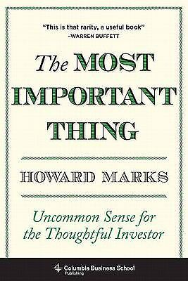The Most Important Thing: Uncommon Sense for the Thoughtful Investor (Columbia B