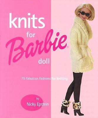 Knits for Barbie Doll: 75 Fabulous Fashions for Knitting, Epstein, Nicky, Good B