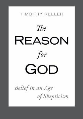 The Reason for God: Belief in an Age of Skepticism by Keller, Timothy