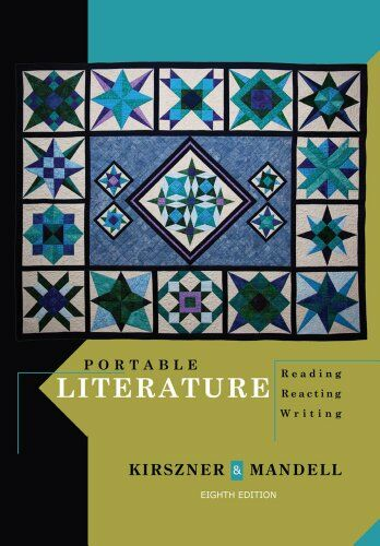 Portable Literature: Reading, Reacting, Writing by Kirszner, Laurie G., Mandell