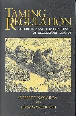 Taming Regulation: Superfund and the Challenge of Regulatory Reform by Nakamura