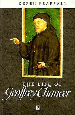 The Life of Geoffrey Chaucer: A Critical Biography by Pearsall, Derek