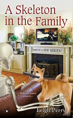 A Skeleton in the Family (A Family Skeleton Mystery) by Perry, Leigh