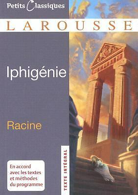 Iphigenie (Petits Classiques Larousse Texte Integral) (French Edition) by Racin