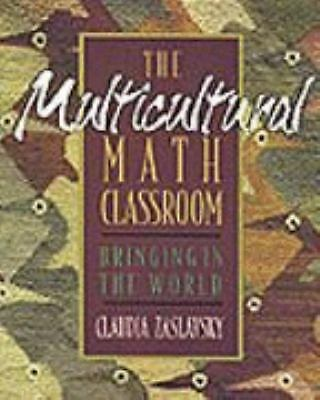 The Multicultural Math Classroom: Bringing in the World by Zaslavsky, Claudia