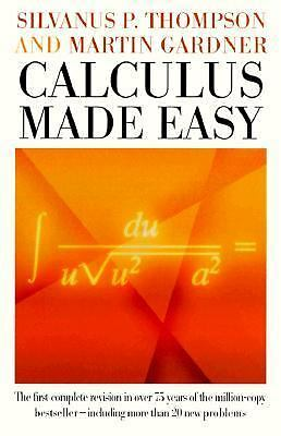Calculus Made Easy by Thompson, Silvanus P., Gardner, Martin