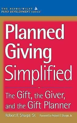 Planned Giving Simplified: The Gift, The Giver, and the Gift Planner(AFP/Wiley F