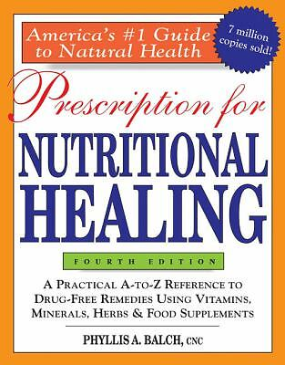 Prescription for Nutritional Healing, 4th Edition by Balch CNC, Phyllis A.