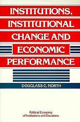 Institutions, Institutional Change and Economic Performance (Political Economy o