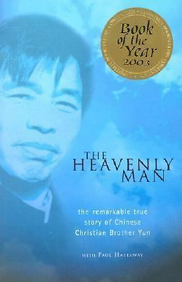 The Heavenly Man: The Remarkable True Story of Chinese Christian Brother Yun by