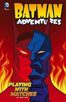 Playing with Matches (Batman Adventures) by Slott, Dan, Beatty, Terry, Loughrid