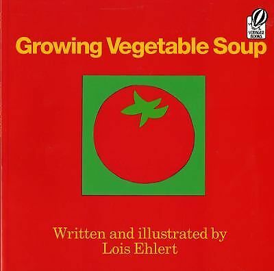 Growing Vegetable Soup (Voyager Books) by Ehlert, Lois