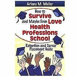 How to Survive and Maybe Even Love Health Professions School: Retention and Care