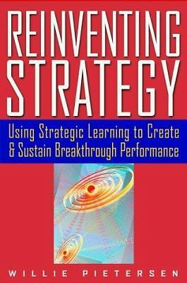 Reinventing Strategy: Using Strategic Learning to Create and Sustain Breakthroug