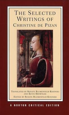 The Selected Writings of Christine De Pizan (Norton Critical Editions) by Pizan