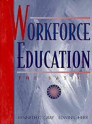 Workforce Education: The Basics, Kenneth C. Gray, Edwin L. Herr, Acceptable Book