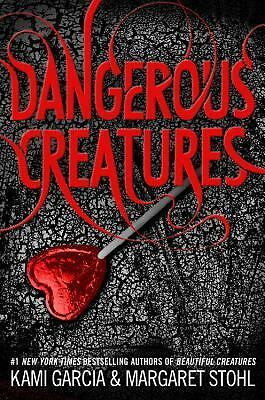 Dangerous Creatures by Garcia, Kami, Stohl, Margaret