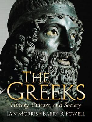 The Greeks: History, Culture, and Society by Morris, Ian, Powell, Barry B.