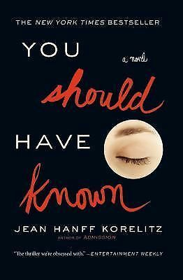 You Should Have Known by Korelitz, Jean Hanff