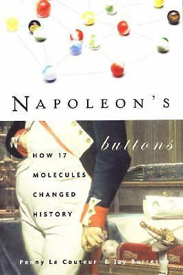 Napoleon's Buttons: How 17 Molecules Changed History by LeCouteur, Penny, Burre