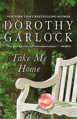 Take Me Home by Garlock, Dorothy