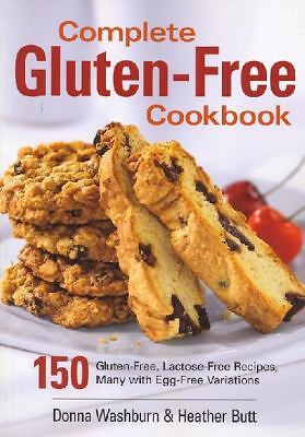 Complete Gluten-Free Cookbook: 150 Gluten-Free, Lactose-Free Recipes, Many with