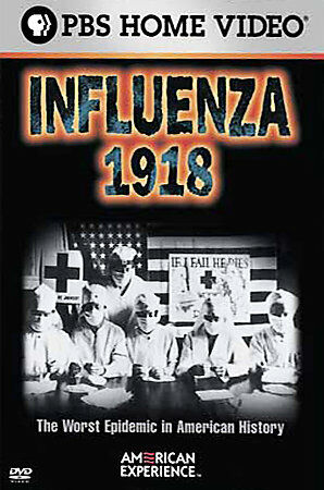 American Experience - Influenza 1918 by