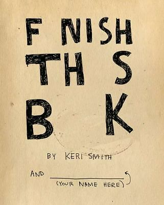 Finish This Book by Smith, Keri